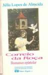 Correio da Roça: Romance Epistolar (Colecao Resgate) - Júlia Lopes de Almeida
