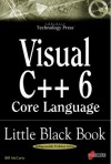 Visual C++ 6 Core Language Little Black Book - Bill McCarty