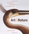 Art and Nature: Three Centuries of Natural History Art from Around the World - Judith Magee