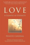 Love: A Glimpse of Eternity - Ernesto Cardenal, Dinah Livingston