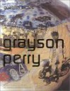 Grayson Perry - Louisa Buck, Andrew Wilson, Grayson Perry, Marjan Boot
