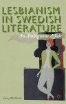 Lesbianism in Swedish Literature: An Ambiguous Affair - Jenny Björklund