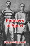 Pioneers of Sport - James W Bancroft