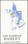The Masks of Hamlet - Marvin Rosenberg