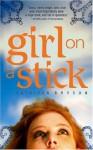 Girl on a Stick Girl on a Stick - Kathleen Bryson