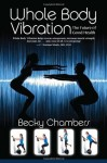Whole Body Vibration: The Future of Good Health - Becky Chambers