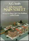 Cut and Assemble Main Street: 9 Easy-To-Make Full-Color Buildings in H-O Scale - A.G. Smith
