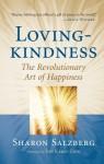Lovingkindness: The Revolutionary Art of Happiness - Sharon Salzberg, Jon Kabat-Zinn