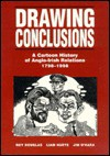 Drawing Conclusions: A Cartoon History of Anglo-Irish Relations 1798-1998 - Roy Douglas, Liam Harte