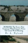 ROMANS: The Source New Testament With Extensive Notes On Greek Word Meaning - Ann Nyland
