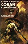 Conan l'usurpatore - Robert E. Howard, L. Sprague de Camp, Giusi Riverso