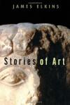 Stories of Art - James Elkins