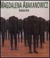 Magdalena Abakanowicz - Barbara Rose