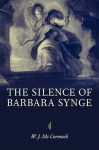 The Silence of Barbara Synge - W.J. McCormack