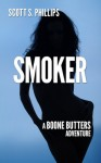 Smoker - A Boone Butters Adventure - Scott S. Phillips