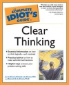 The Complete Idiot's Guide to Clear Thinking - Joe LoCicero, Richard J. LoCicero, Kenneth A. LoCicero