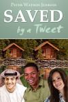 Saved by a Tweet - Peter Watson Jenkins