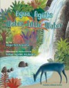 Agua, Agüita/ Water, Little Water (Spanish and English Edition) - Jorge Argueta, Felipe Ugalde Alcántara