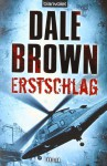 Erstschlag: Roman - Dale Brown, Leo Strohm