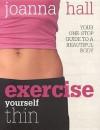 Exercise Yourself Thin - Joanna Hall