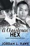 A Christmas Hex: Winter Wonderland Collection - Jordan L. Hawk