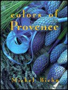Colors of Provence - Michel Biehn