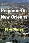 Requiem for New Orleans - Mike Sharpe