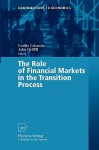 The Role of Financial Markets in the Transition Process - Lech Polkowski, John Driffill