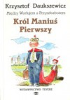 Król Maniuś Pierwszy - Krzysztof Daukszewicz
