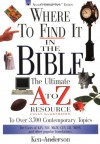 Where to Find It in the Bible: The Ultimate A to Z Resource - Ken Anderson, John Hayes