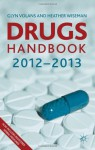 Drugs Handbook 2012-2013. Glyn Volans and Heather Wiseman - Glyn N. Volans