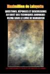 Questions, Réponses et Discussions au Sujet des Techniques Anunnaki-Ulema dans le Livre de Ramadosh (French Edition) - Maximillien de Lafayette