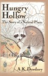 Hungry Hollow: The Story of a Natural Place - A.K. Dewdney
