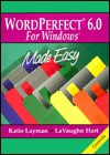 WordPerfect 6 0 for Windows Mady Easy - Katie Layman, LaVaughn Hart