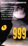 999 - Antologia Powieści Niesamowitych. Tom 1 - Joyce Carol Oates, Zbigniew A. Królicki, Eric Van Lustbader, Tim Powers, Chet Williamson, F. Paul Wilson, Thomas M. Disch, Ramsey Campbell, T.E.D. Klein, Thomas Ligotti, Al Sarrantonio, P.D. Cacek, Rick Hautala, Lee Seymour, Nancy Averill Collins, Kim Newman, Neil Gaiman