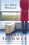The Odd Woman: A Novel - Gail Godwin