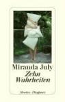 Zehn Wahrheiten - Miranda July, Harald Hellmann, Clara Drechsler