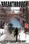 Breakthrough: The Adventures of Chase Manhattan - Stephen Tremp