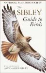 The Sibley Guide to Birds - David Allen Sibley, National Audubon Society
