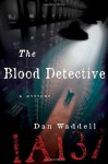 The Blood Detective - Dan Waddell, Colin Mace