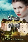 The Magical Misperception of Meridian - S.G. Rogers