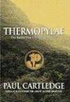 Thermopylae: The Battle That Changed the World - Paul Anthony Cartledge
