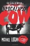 Apocalypse Cow - Michael Logan, Steve Worsley