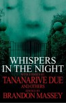 Whispers in the Night: Dark Dreams III - Brandon Massey, Chesya Burke, Michael Boatman, Terence Taylor, Tenea D. Johnson, Christopher Chambers, B. Gordon Doyle, L.R. Giles, Tish Jackson, Tananarive Due, Wrath James White, Maurice Broaddus, Anthony Beal, Lexi Davis, Dameon Edwards, Rickey Windell George, Lawana
