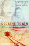 Cocaine Train: Tracing My Bloodline Through Colombia - Stephen Smith