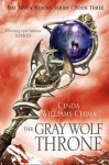 The Gray Wolf Throne. by Cinda Williams Chima - Cinda Williams Chima
