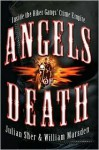 Angels of Death: Inside the Biker Gangs' Crime Empire - Julian Sher, William Marsden
