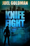 Knife Fight - Joel Goldman