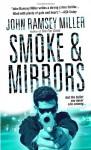 Smoke & Mirrors - John Ramsey Miller