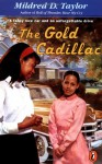 The Gold Cadillac - Mildred D. Taylor, Michael Hays